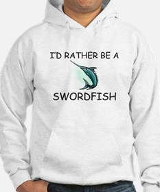 I'd Rather Be A Swordfish Jumper Hoody