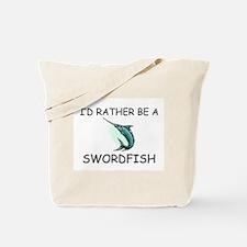 I'd Rather Be A Swordfish Tote Bag