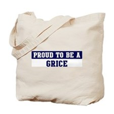 Proud to be Grice Tote Bag