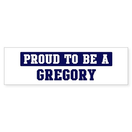 Proud to be Gregory Bumper Sticker