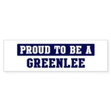 Proud to be Greenlee Bumper Bumper Sticker