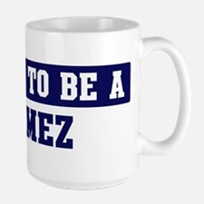 Proud to be Gomez Ceramic Mugs