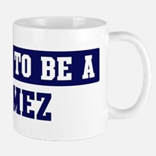 Proud to be Gomez Small Mugs