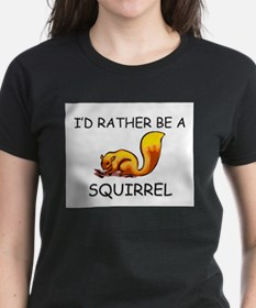I'd Rather Be A Squirrel Tee