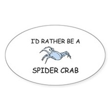 I'd Rather Be A Spider Crab Oval Sticker