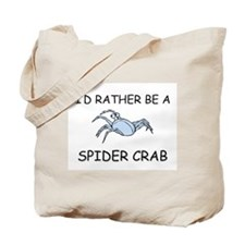 I'd Rather Be A Spider Crab Tote Bag