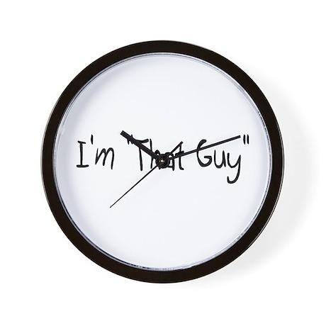 "I'm ""That Guy"" Wall Clock"