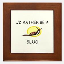 I'd Rather Be A Slug Framed Tile