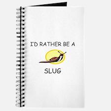 I'd Rather Be A Slug Journal