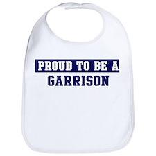 Proud to be Garrison Bib