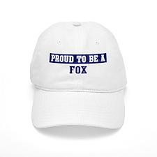 Proud to be Fox Baseball Cap