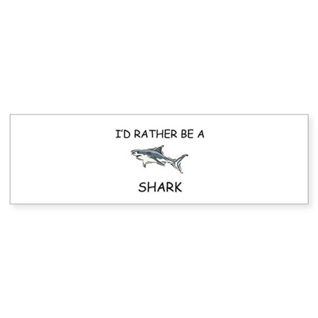 I'd Rather Be A Shark Bumper Sticker