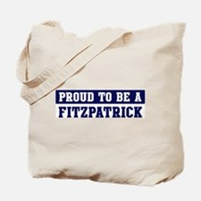 Proud to be Fitzpatrick Tote Bag