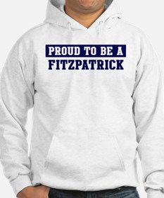 Proud to be Fitzpatrick Hoodie