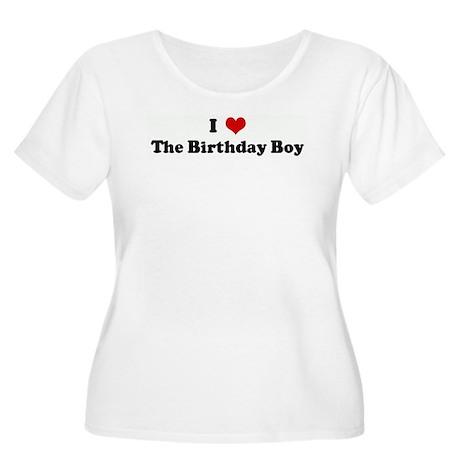 I Love The Birthday Boy Women's Plus Size Scoop Ne