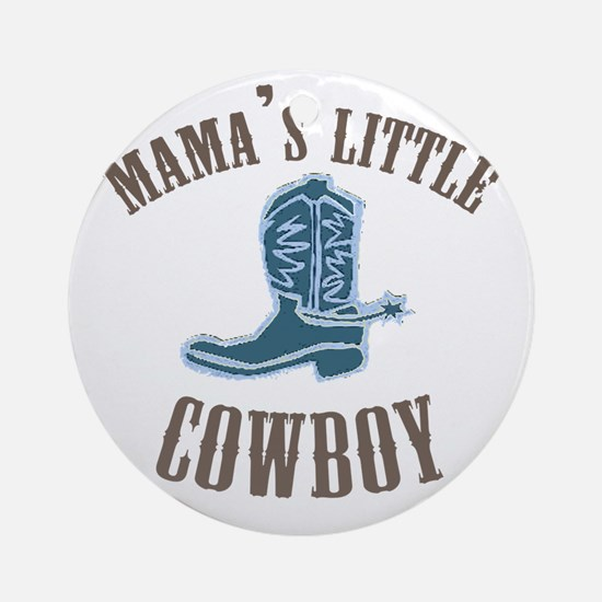 MAMA'S LITTLE COWBOY Ornament (Round)