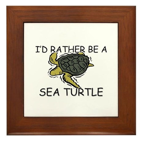 I'd Rather Be A Sea Turtle Framed Tile