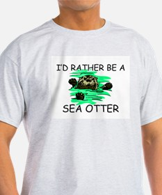 I'd Rather Be A Sea Otter T-Shirt