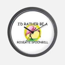 I'd Rather Be A Roseate Spoonbill Wall Clock