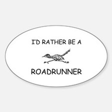 I'd Rather Be A Roadrunner Oval Decal