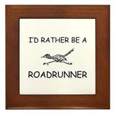 I'd Rather Be A Roadrunner Framed Tile