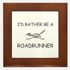 I'd Rather Be A Roadrunner Framed Tile