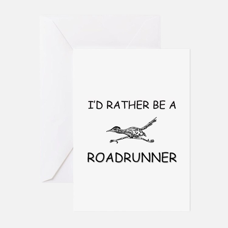 I'd Rather Be A Roadrunner Greeting Cards (Pk of 1