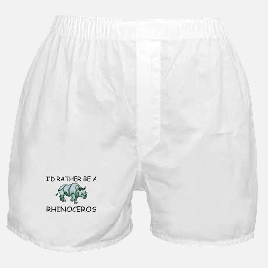 I'd Rather Be A Rhinoceros Boxer Shorts