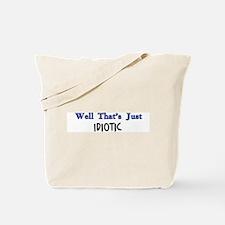 Idiotic Tote Bag