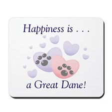 Happiness is...a Great Dane Mousepad