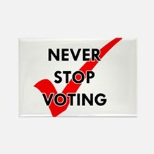 Never Stop Voting Rectangle Magnet