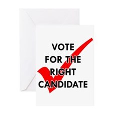 Vote For The Right Candidate Greeting Card