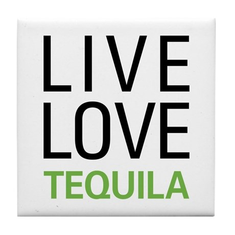 Live Love Tequila Tile Coaster