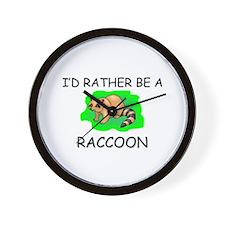 I'd Rather Be A Raccoon Wall Clock