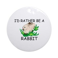 I'd Rather Be A Rabbit Ornament (Round)