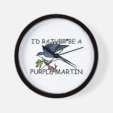 I'd Rather Be A Purple Martin Wall Clock
