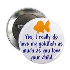 Love goldfish...child. Button