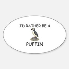 I'd Rather Be A Puffin Oval Decal