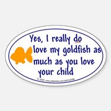 Love goldfish...child. Oval Decal