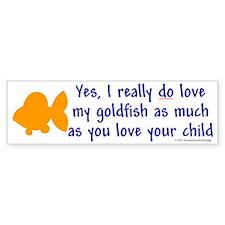 Love goldfish...child. Bumper Bumper Sticker
