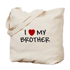 I LOVE MY BROTHER I HEART MY Tote Bag