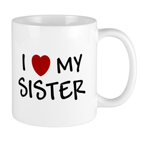 I LOVE MY SISTER I HEART MY S Mug