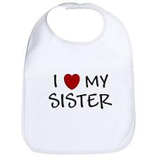 I LOVE MY SISTER I HEART MY S Bib