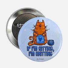 "if i'm sitting, i'm knitting 2.25"" Button"