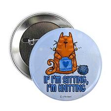 "if i'm sitting, i'm knitting 2.25"" Button (10 pack"