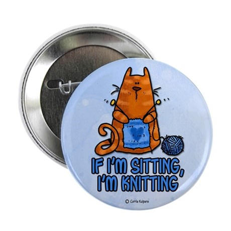 "if i'm sitting, i'm knitting 2.25"" Button (10 pack"