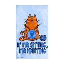 if i'm sitting, i'm knitting Rectangle Decal