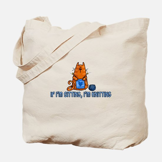 if i'm sitting, i'm knitting Tote Bag