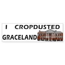 I Cropdusted Graceland Bumper Bumper Sticker