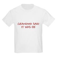 GRANDMA SAID IT WAS OK FUNNY T-Shirt